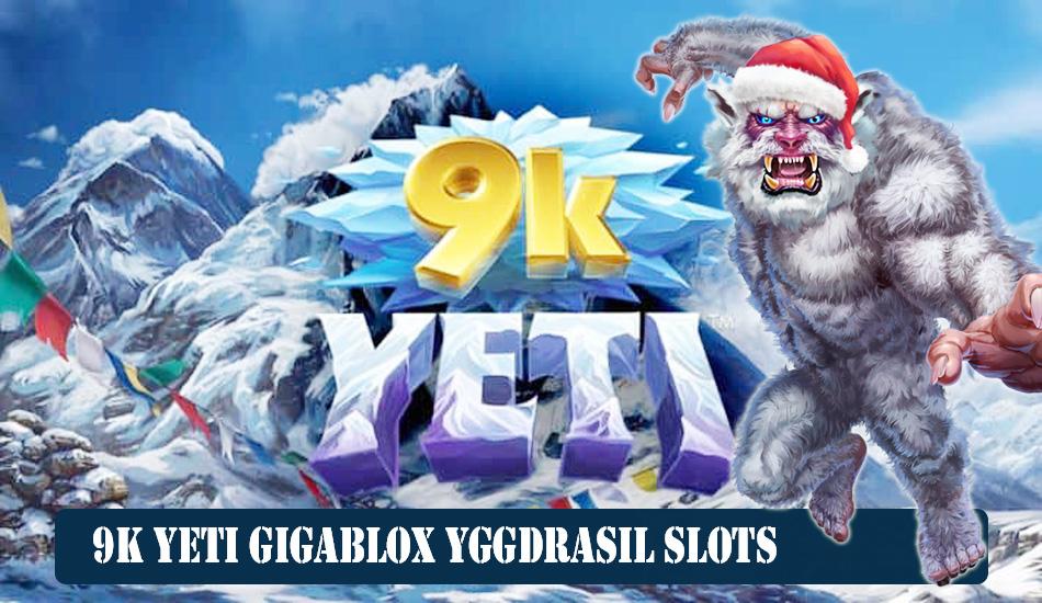 9k Yeti Gigablox Yggdrasil Slots