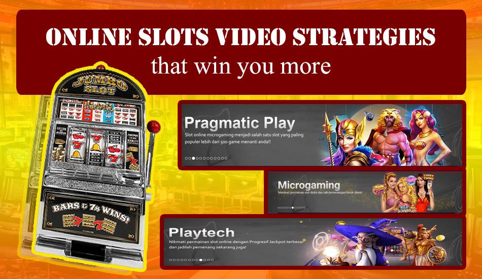 Online Slots Video Strategies