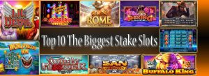Top 10 The Biggest Stake Slots